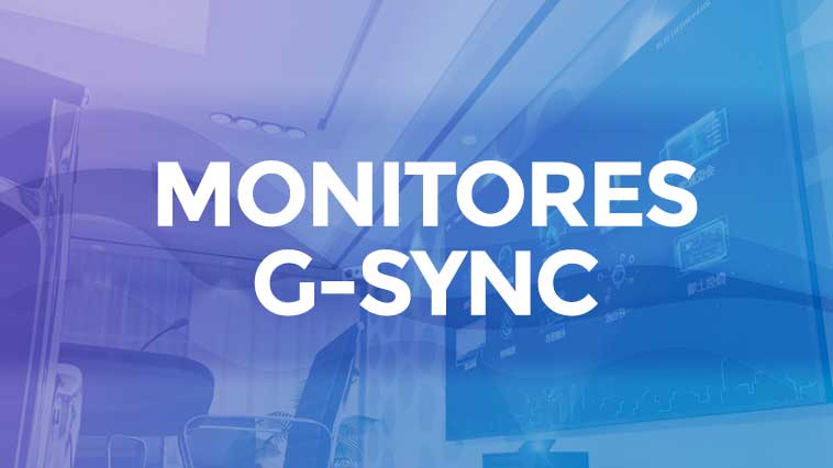 Mejores monitores G-Sync