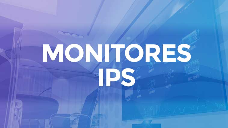 Mejores monitores IPS